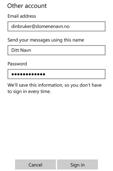 7d96be27 Skriv inn din fulle e-postadresse, navnet ditt og ditt passord. E-postadresse  og passord er det du har valgt i ditt kontrollpanel hos oss. Trykk «Sign  in».